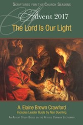 Advent 2017 - The Lord Is Our Light: An Advent Study Based on the Revised Common Lectionary