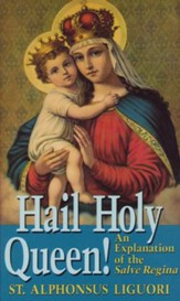 Hail Holy Queen!: An Explanation of the Salve Regina - eBook
