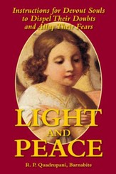 Light and Peace: Instructions for Devout Souls to Dispel Their Doubts and Allay Their Fears - eBook