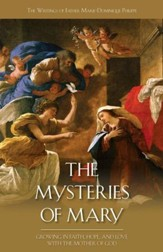 Mysteries of Mary: Growing in Faith, Hope, and Love with the Mother of God - eBook