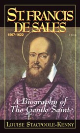 St. Francis De Sales: A Biography of the Gentle Saint - eBook