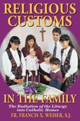 Religious Customs in the Family: The Radiation of the Liturgy into Catholic Homes - eBook