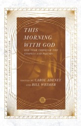 This Morning with God: One Year Through the Gospels and Psalms
