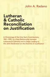 Lutheran and Catholic Reconciliation on Justification: A Chronology of the Holy See's Contributions