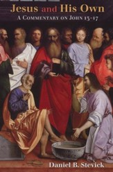 Jesus and His Own: A Commentary on John 13-17