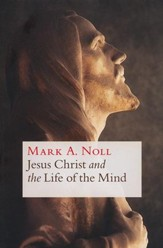 Jesus Christ and the Life of the Mind [Paperback]  - Slightly Imperfect