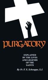 Purgatory: Explained by the Lives and Legends of the Saints - eBook