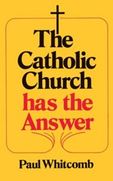 The Catholic Church has the Answer - eBook
