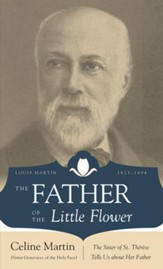 The Father of the Little Flower: Louis Martin (1823-1894) - eBook