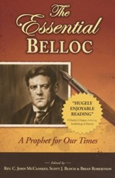 The Essential Belloc: A Prophet for Our Times - eBook