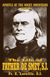 The Life of Father De Smet, SJ: Apostle of the Rocky Mountains - eBook