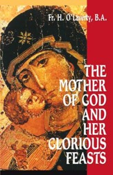 The Mother of God and Her Glorious Feasts - eBook