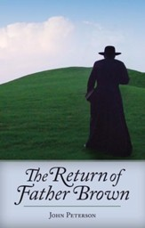 The Return of Father Brown: 44 New Mystery Stories Featuring G.K. Chesterton's Incomparable Priest-Detective - eBook