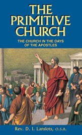 The Primitive Church: The Church in the Days of the Apostles - eBook