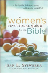 The Women's Devotional Guide to the Bible: A One-Year Plan for Studying, Praying, and Responding to God's Wod