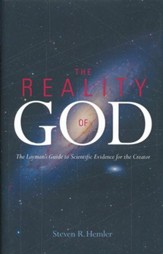 The Reality of God: The Layman's Guide to Scientific Evidence for the Creator - eBook