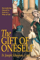 The Gift of Oneself: Surrendering Oneself to God as a Way of Life - eBook