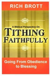 A Biblical Perspective on Tithing Faithfully: Going From Obedience To Blessing