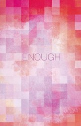 Enough (Stonecroft Conversations Series)