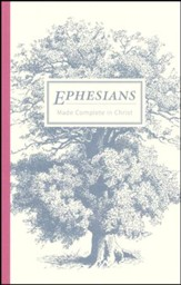 Ephesians: Made Complete in Christ