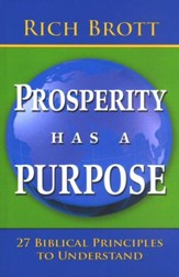 Prosperity Has a Purpose: 27 Biblical Principles to Understand