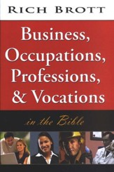 Business, Occupations, Professions & Vocations In the Bible