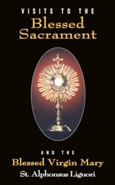 Visits to the Blessed Sacrament: And the Blessed Virgin Mary - eBook