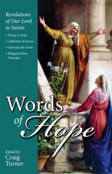 Words of Hope: Revelations of Our Lord to Saints Teresa of Avila, Catherine of Genoa, Gertrude the Great and Margaret Mary Alacoque - eBook