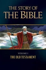 The Story of the Bible: Volume I: the Old Testament - eBook