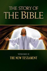 The Story of the Bible: Volume Ii: the New Testament - eBook