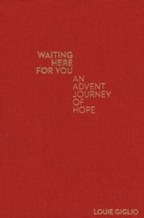 Waiting Here for You: An Advent  Journey of Hope Hardcover