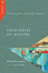 Intercultural Theology, Volume 2: Theologies of Mission