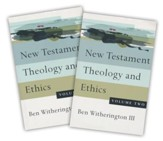 New Testament Theology and Ethics, 2 Volumes
