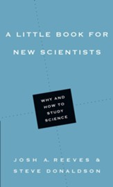 A Little Book for New Scientists: Why and How to Study Science
