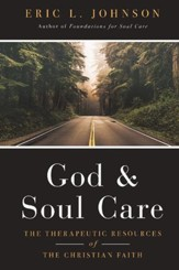 God & Soul Care: The Therapeutic Resources of the Christian Faith