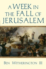A Week in the Fall of Jerusalem
