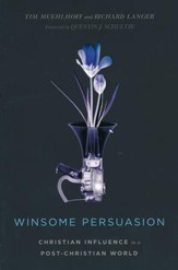 Winsome Persuasion: Christian Influence in a Post-Christian World