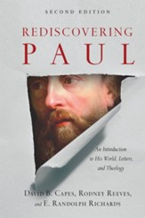 Rediscovering Paul: An Introduction to His World, Letters, and Theology