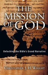 The Mission of God: Unlocking the Bible's Grand Narrative (Softcover)