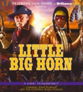 Little Big Horn: A Radio Dramatization