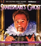 Shakespeare's Ghost: A Radio Dramatization on CD