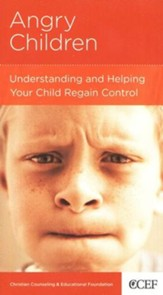 Angry Children: Understanding and Helping Your Child Regain Control