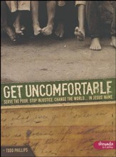 Get Uncomfortable: Serve the Poor. Stop Injustice. Change the World...In Jesus' Name, Member Book