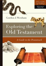 Exploring the Old Testament: A Guide to the Pentateuch