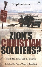 Zion's Christian Soldiers? The Bible, Israel, and the Church