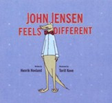 John J. Jensen Feels Different