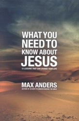 What You Need To Know About Jesus: A Study Guide