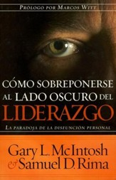 Cómo Sobreponerse al Lado Oscuro del Liderazgo  (Overcoming the Dark Side of Leadership)