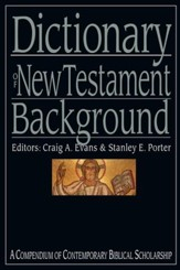 Dictionary of New Testament Background: A Compendium of Contemporary Biblical Scholarship - eBook