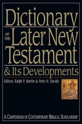 Dictionary of the Later New Testament & Its Developments: A Compendium of Contemporary Biblical Scholarship - eBook
